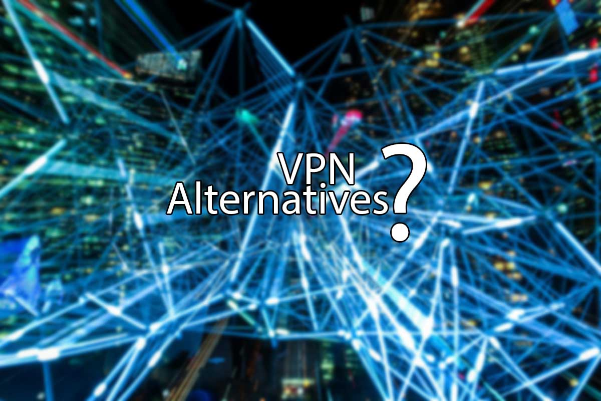Best VPN Alternatives