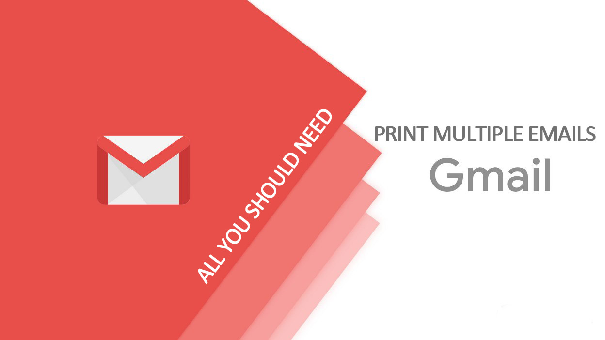 Print Multiple Emails from Gmail
