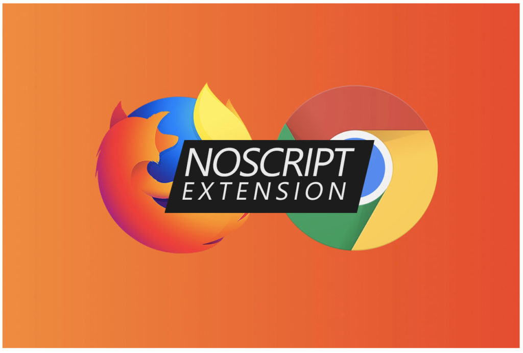Noscript Firefox and Chrome Extension