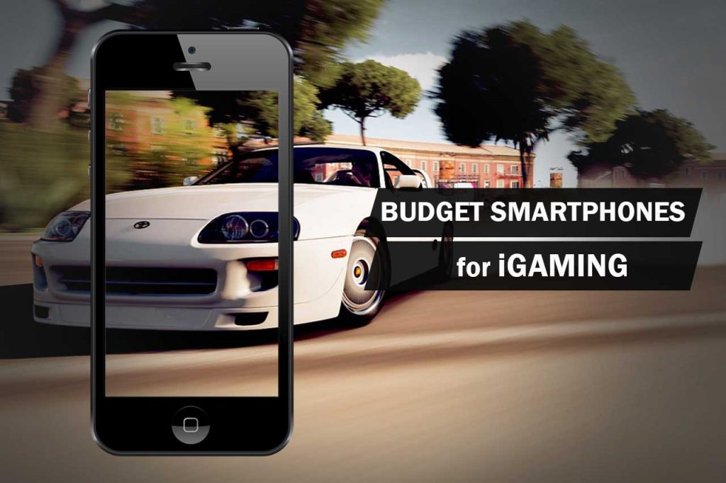 Budget Smartphones for iGaming